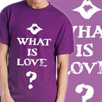 What Is Love Slogan Tshirt